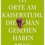 111 Orte am Kaiserstuhl